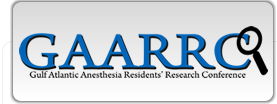 Gulf Atlantic Anesthesia Residents' Research Conference GAARRC